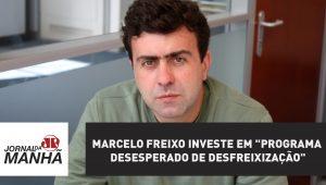 """Marcelo Freixo investe em """"Programa Desesperado de Desfreixização"""""""