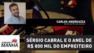 Sérgio Cabral, o anel de R$ 800 mil do empreiteiro e a desculpa esfarrapada