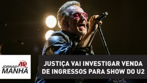 Ministério da Justiça vai investigar venda de ingressos para show do U2 no Brasil