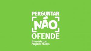 Assista ao Perguntar não Ofende com Augusto Nunes de 17/08/17