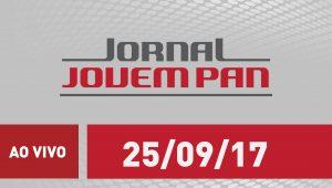 Assista ao Jornal Jovem Pan de 25/09/2017