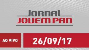 Assista ao Jornal Jovem Pan de 26/09/2017