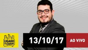 Assista ao Ligado na Cidade de 13/10/2017