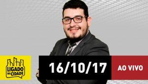 Assista ao Ligado na Cidade de 16/10/2017