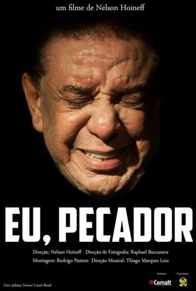Cartaz do longa-metragem Eu, Pecador, que narra a trajetória do cantor Agnaldo Timóteo