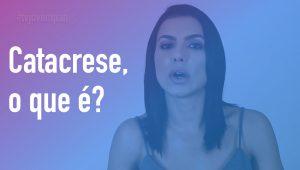 Catacrese, o que é? Cíntia Chagas explica