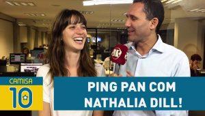 Temer, Botafogo e mais – PING PAN com Nathalia Dill!